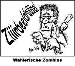 Wählerische Zombies